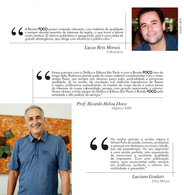 Vejam a opinião de nossos clientes sobre a [Foco] Magazine, o retorno e a importância da revista para o sucesso de seus negócios.
