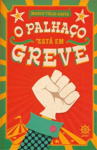 Capa do livro 'O PALHAÇO ESTÃÂÂÂÂÂ� EM GREVE', que faz alegoria da realidade brasileira por meio do Palhaço Risolito, último livro lançado pela Editora Record (RJ), em novembro passado.
