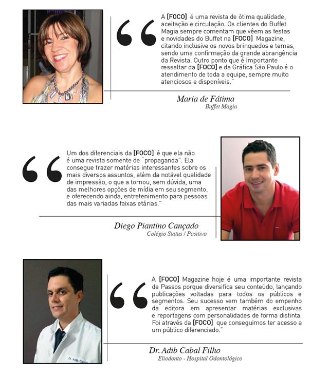 Vejam a opinião de nossos clientes e leitores sobre a abrangência e repercussão da [FOCO] Magazine!