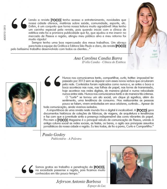 Vejam a opinião de nossos clientes e leitores sobre a [Foco] Magazine, o retorno e a importância da revista para o sucesso de seus negócios.